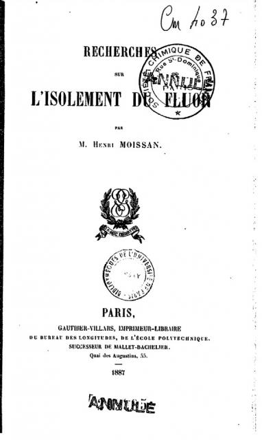 «Recherches sur L'isolement du fluor» (1887), Moissan.