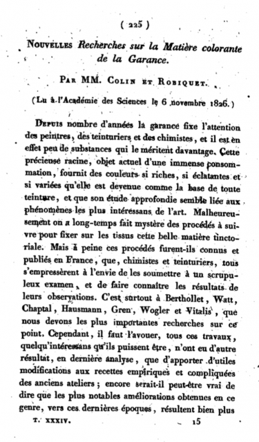 Robiquet y Colin publicaron sus investigaciones sobre la  rubia roja en 1827, en el artículo «Nouvelles recherches sur la matière colorante de la garance».